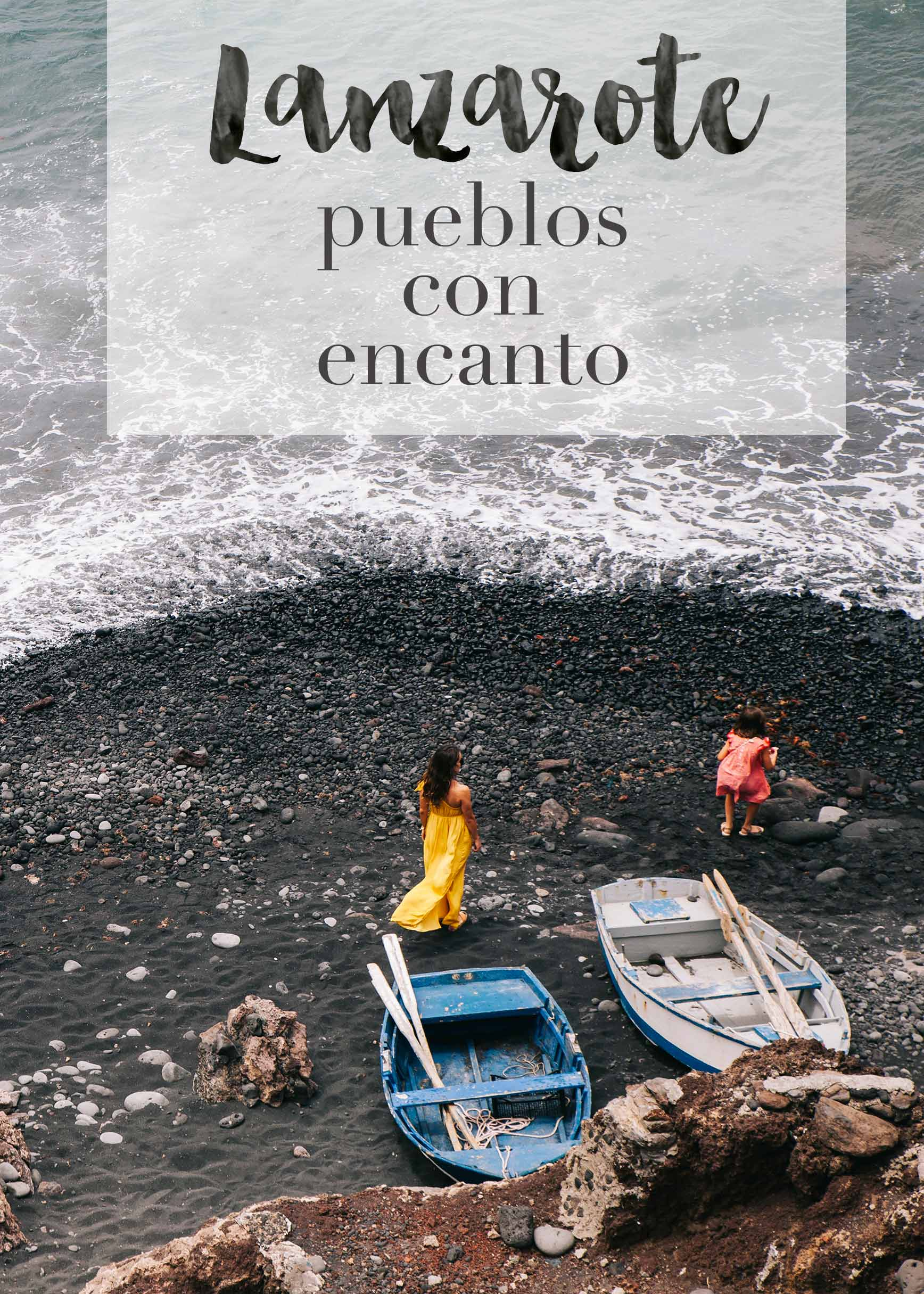 Pueblos con Encanto en Lanzarote _ claraBmartin.com