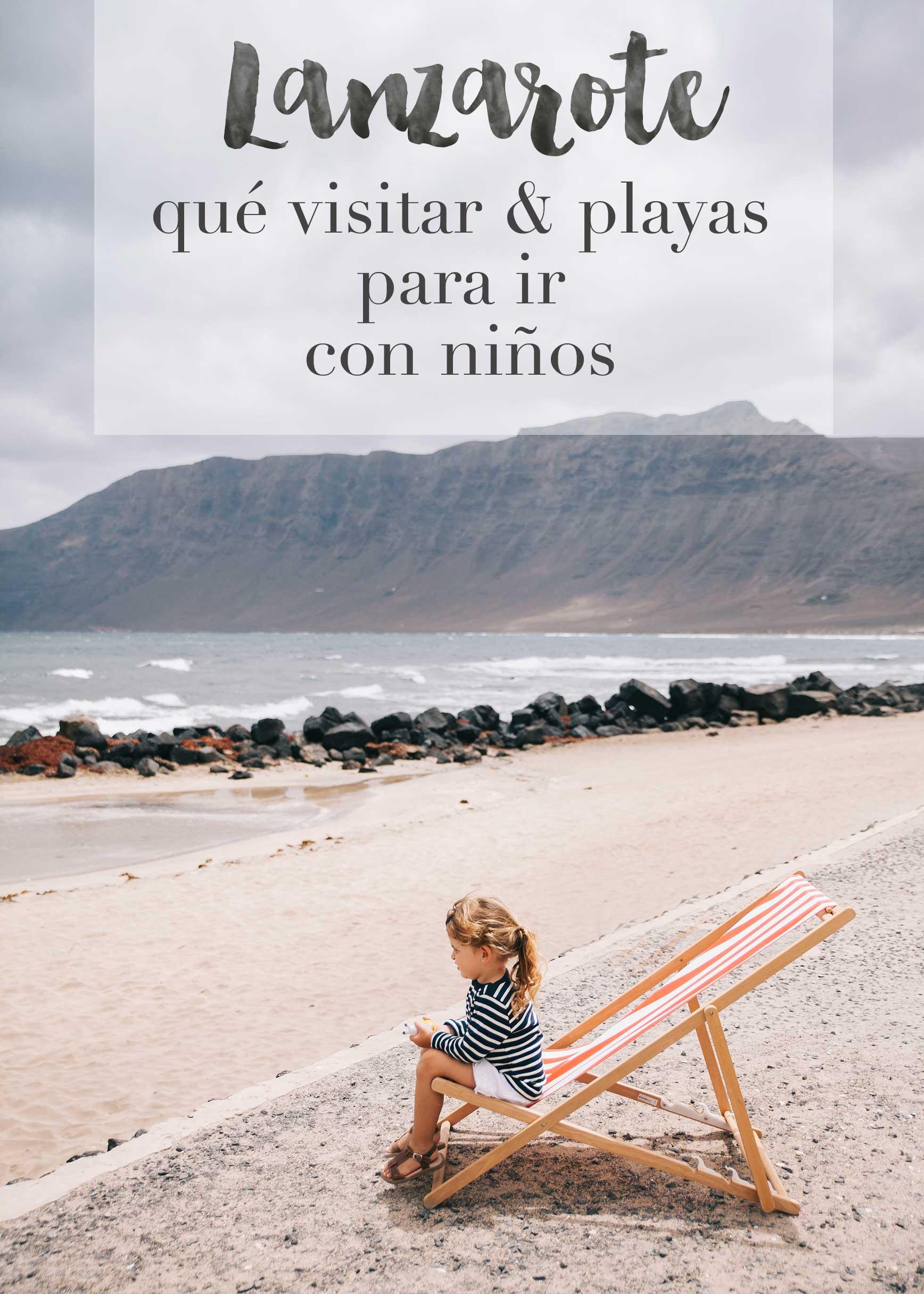 Lanzarote: Qué visitar y las mejores playas para ir con niños